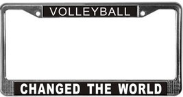 Volleyball Changed The World License Plate Frame (Stainless Steel) - $13.99