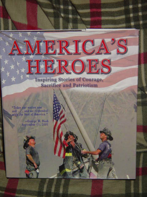 America's Heroes Inspiring Stories of Courage, Sacrifice, & Patriotism 2001 HC