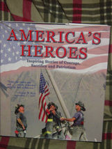 America's Heroes Inspiring Stories of Courage, Sacrifice, & Patriotism 2001 HC image 8