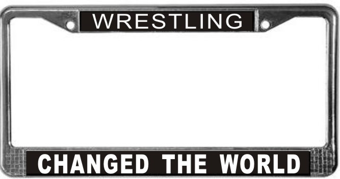 Primary image for Wrestling Changed The World License Plate Frame (Stainless Steel)