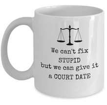 Lawyer coffee mug - We can't fix stupid but we can give it a court date advocate - $20.90