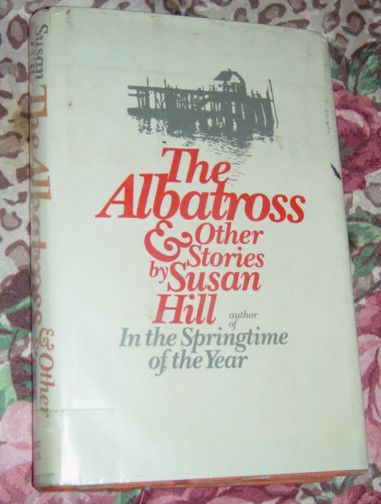 The Albatross and Other Stories by Susan Hill 1975 Hardcover