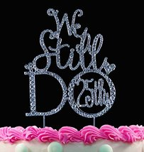 Crystal We Still Do Anniversary Cake Toppers Vow Renewal Wedding Cake To... - $25.40 CAD