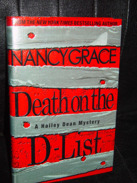 Death on the D-List by Nancy Grace 2010  Hardcover