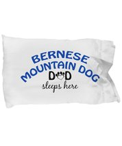 Bernese Mountain Dog Mom and Dad Pillow Cases (Dad) - $9.75