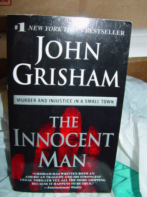 The Innocent Man  Murder & Injustice in a Small Town by John Grisham 2007