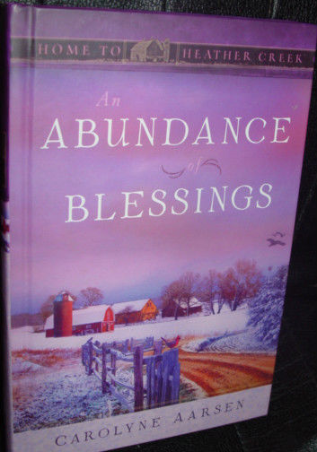 An Abundance of Blessings Home To Heather Creek by Carolyne Aarsen Guidepost