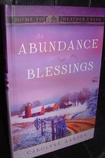 An Abundance of Blessings Home To Heather Creek by Carolyne Aarsen Guidepost image 2