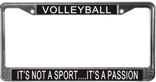 Primary image for Volleyball It's Not A Sport...It's A Passion License Plate Frame (Stainless Stee