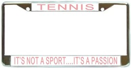 Tennis It's Not A Sport...It's A Passion License Plate Frame (Stainless ... - $13.99