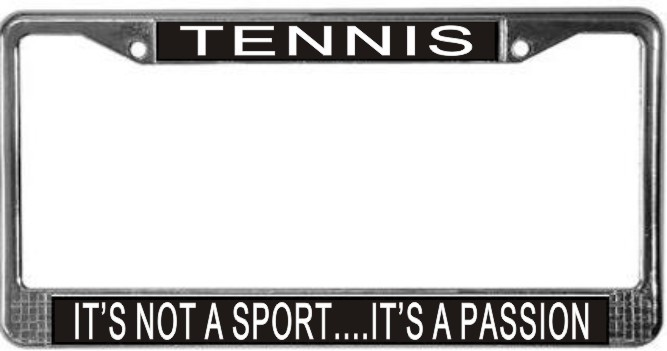 Primary image for Tennis It's Not A Sport...It's A Passion License Plate Frame (Stainless Stee