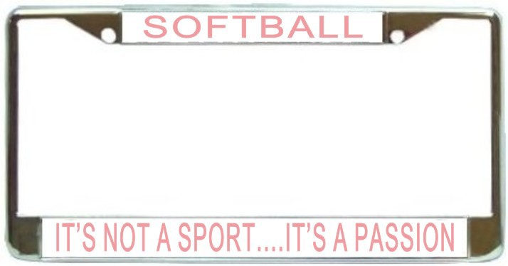 Primary image for Softball It's Not A Sport...It's A Passion License Plate Frame (Stainless Stee