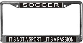 Soccer It's Not A Sport...It's A Passion License Plate Frame (Stainless ... - $13.99