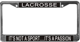 Lacrosse It's Not A Sport...It's A Passion License Plate Frame (Stainles... - $13.99