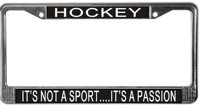 Primary image for Hockey It's Not A Sport...It's A Passion License Plate Frame (Stainless Stee