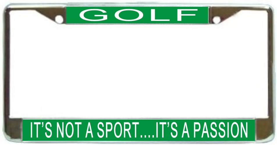 Primary image for Golf It's Not A Sport...It's A Passion License Plate Frame (Stainless Stee
