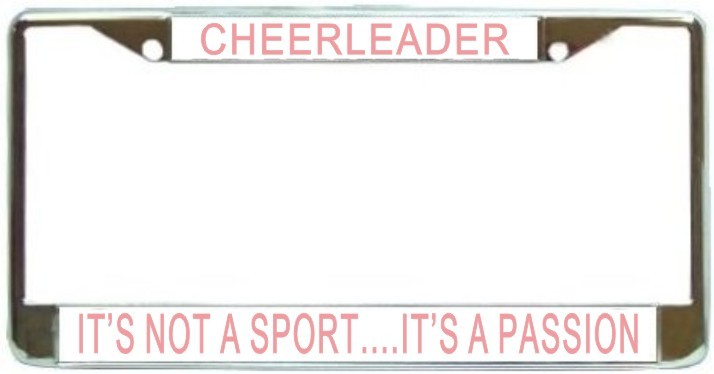 Primary image for Cheerleader It's Not A Sport...It's A Passion License Plate Frame (Stainless Ste