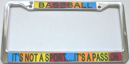 Baseball It's Not A Sport...It's A Passion License Plate Frame (Stainles... - $13.99