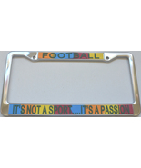Football It's Not A Sport...It's A Passion License Plate Frame (Stainles... - $13.99