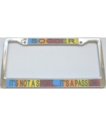 Soccer It's Not A Sport...It's A Passion License Plate Frame (Stainless Ste - $13.99