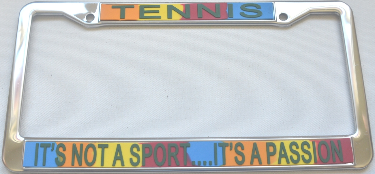 Primary image for Tennis It's Not A Sport...It's A Passion License Plate Frame (Stainless Ste