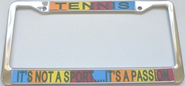 Tennis It's Not A Sport...It's A Passion License Plate Frame (Stainless Ste - $13.99