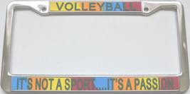 Volleyball It's Not A Sport...It's A Passion License Plate Frame (Stainl... - $13.99