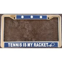 Tennis Is My Racket License Plate Frame (Stainless Steel) - $13.99