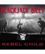 Rebel Child [Audio CD] Blackjack Billy - $14.95