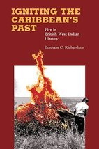 Igniting the Caribbean's Past: Fire in British West Indian History [Pape... - $21.14