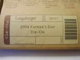 """2004 Father""""S Day TIE-ON By Longaberger Nip Made In U.S.A. Item No. 28157 - $7.00"""