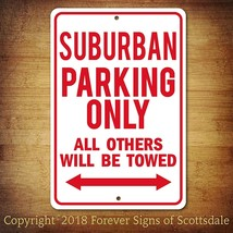 Chevrolet Suburban Parking Only All Others Towed Man Cave Novelty Aluminum Sign - $15.83