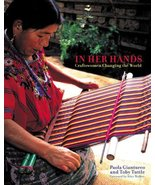 In Her Hands: Craftswomen Changing the World Gianturco, Paola; Tuttle, T... - $24.75