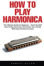 How To Play Harmonica: The Ultimate Guide For Beginners - Teach Yourself... - $11.78
