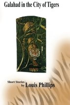 Galahad in the City of Tigers [Paperback] Phillips, Louis