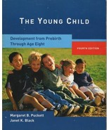 The Young Child: Development from Prebirth Through Age Eight by Margaret... - $8.20