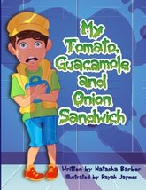 My Tomato, Guacamole and Onion Sandwich (Tommy's Lessons) (Volume 1) [Paperback]
