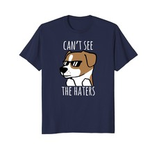 Cant See The Haters Funny Jack Russell Terrier T-Shirt - $17.99+