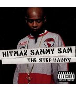 The Step Daddy by Hitman Sammy Sam CD NEW - $6.28