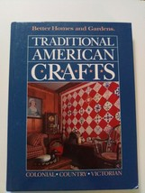 Better Homes and Gardens Traditional American Crafts Hardback 256 pages ... - $11.30