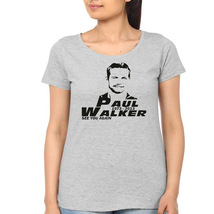 Paul Walker high quality cheapest price Gray cotton t shirt for women - $19.99+