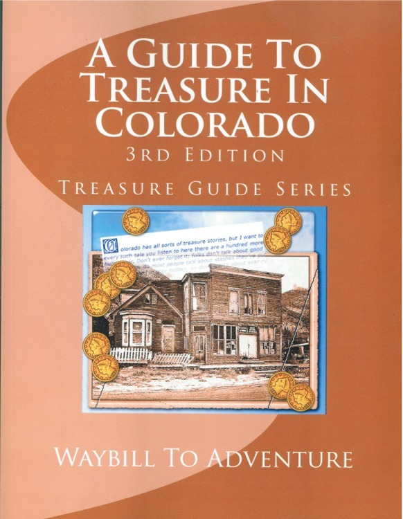 A Guide to Treasure in Colorado ~ Lost & Buried Treasure