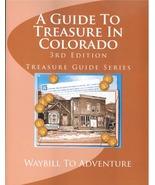 A Guide to Treasure in Colorado ~ Lost & Buried Treasure - $24.95