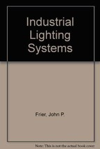 Industrial lighting systems Frier, John P - $12.78