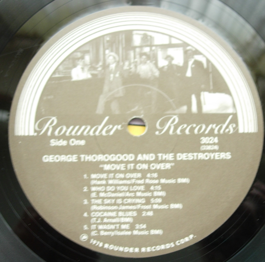 George Thorogood & the Destroyers - Move It On Over - Rounder Records 3021