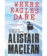 Where Eagles Dare MacLean, Alistair - $21.40