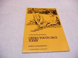 Crises youth face today (The Coping with series) Schwarzrock, Shirley Pratt - $39.55