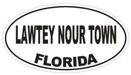 Lawtey Nour Town Florida Oval Bumper Sticker or Helmet Sticker D2685 Decal - $1.39+