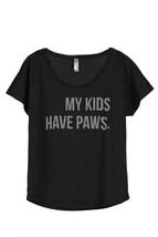 Thread Tank My Kids Have Paws Women's Slouchy Dolman T-Shirt Tee Heather Black - $24.99+