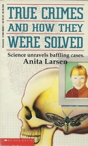 True Crimes And How They Were Solved by Anita Larsen Soft Cover Book - $1.99